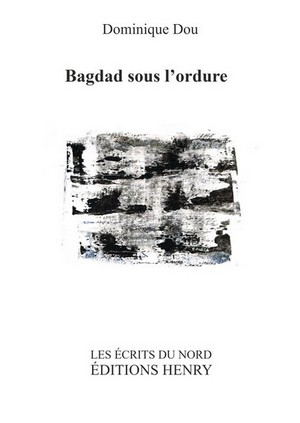 Badgad sous l'ordure de Dominique Dou