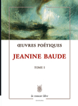 Oeuvre poétique Tome 1