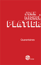 Quarantaines de Jean-Michel Platier