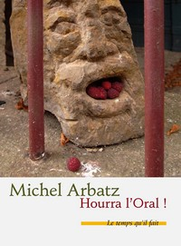 Hourra L'oral ! de Michel Arbatz