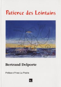 Patience des Lointains de Bertrand Delporte