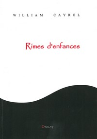 Rimes d'enfances de William Cayrol