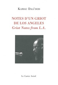 Notes d'un griot de Los Angeles Griot Notes from L.A. de Kamau Daáood