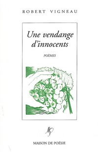 Une vendange d'innocents de Robert Vigneau