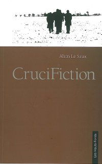 Crucifiction d'Alain Le Saux