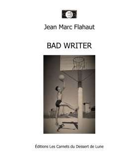 Bad Writer de Jean Marc Flahaut